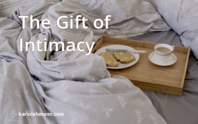The Gift of Intimacy. How to Fall in Love With Yourself.