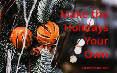 How to Make the Holidays Your Own