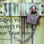 7 Signs You Haven't Found Your True Voice