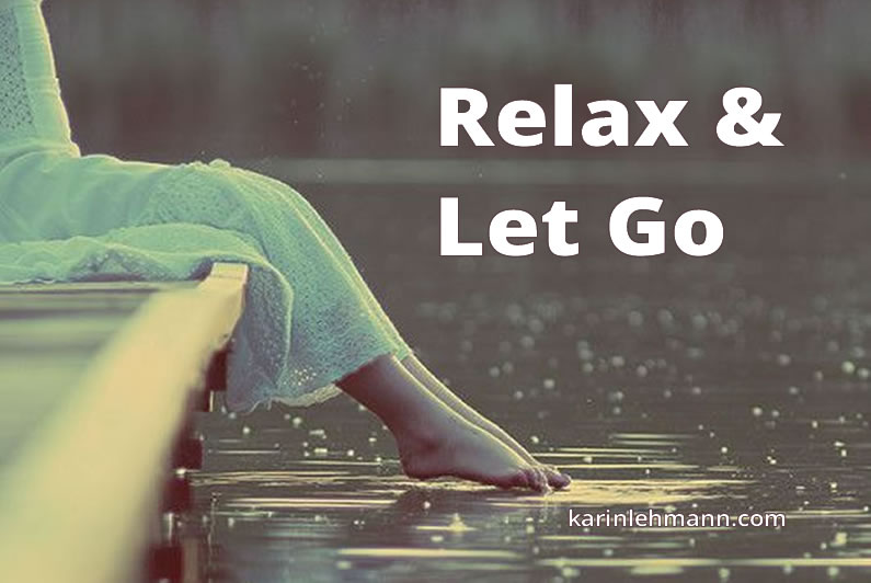 Is Pushing Hard Getting You Nowhere? Relax & Let Go.