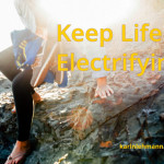 How to Keep Life Electrifying: The Power of Curiostity