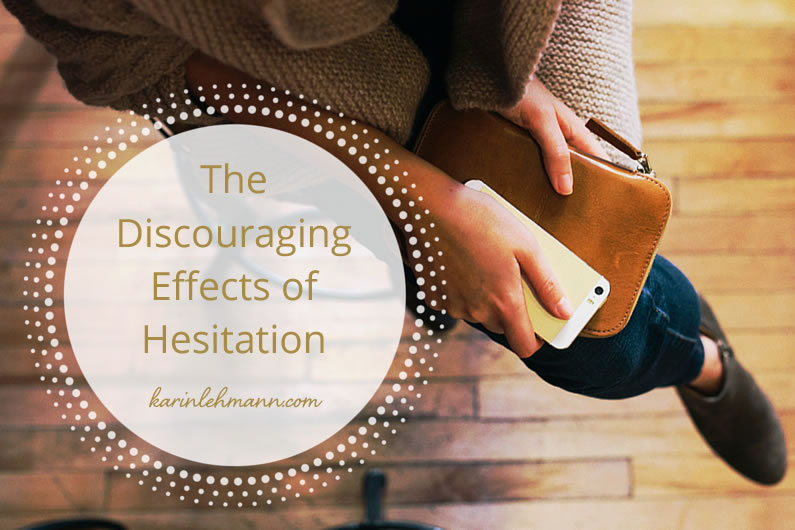 The Discouraging Effects of Hesitation