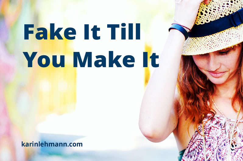 Fake it Till You Make it - Self Coaching in Action