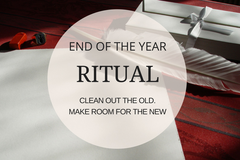 End of the Year Ritual: Clean Out the Old. Make Room For the New.