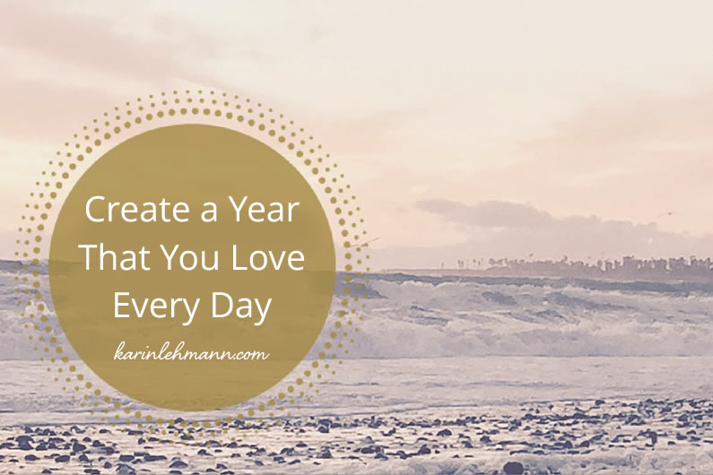 Create a Year that You Love Every Day
