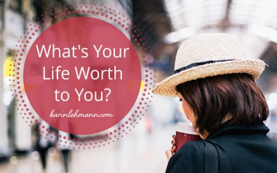 What's Your Life Worth to You?