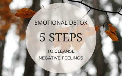 Emotional Detox: 5 Steps to Cleanse Negative Feelings